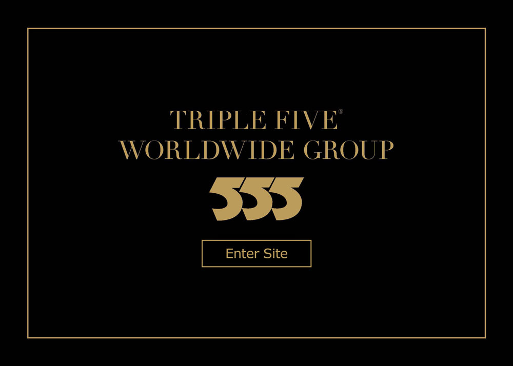 Triple Five Worldwide - Enter Site